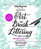 L'Art du Brush Lettering : Apprendre le lettrage créatif au feutre-pinceau