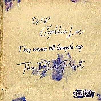 They Wanna Kill Gangsta Rap (feat. Goldie Loc) [Tha Blue Print]