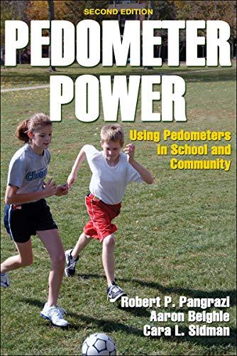 Pedometer Power: Using Pedometers in School and Community