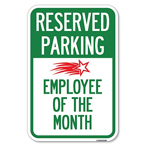"""SignMission """"Reserved Parking - Employee of The Month 1   12"""""""" X 18"""""""" Heavy-Gauge Aluminum Rust Proof Parking Sign   Protect Your Business & Municipality   Made in The USA"""" (A-1218-23150)"""