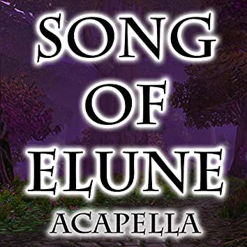 Song of Elune (From World of Warcraft) [A Cappella]