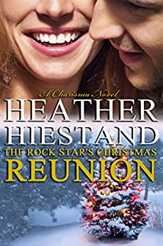 The Rock Star's Christmas Reunion (Charisma Book 2) by [Heather Hiestand]