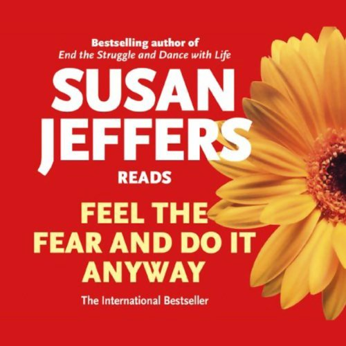 Feel the Fear and Do it Anyway                   By:                                                                                                                                 Susan Jeffers,                                                                                        Ph.D                               Narrated by:                                                                                                                                 Susan Jeffers                      Length: 2 hrs and 56 mins     728 ratings     Overall 4.4