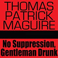 No Suppression Gentleman Drunk