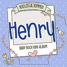Herzlich Willkommen Henry - Baby Buch und Album: Personalisiertes Babybuch und Babyalbum, Geschenk zur Geburt mit dem Baby Namen auf dem Cover (German Edition)