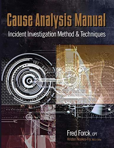 Cause Analysis Manual: Incident Investigation Method & Techniques