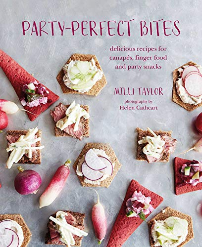 Party-Perfect Bites: Delicious Recipes for CanapÃs, Finger Food and Party Snacks