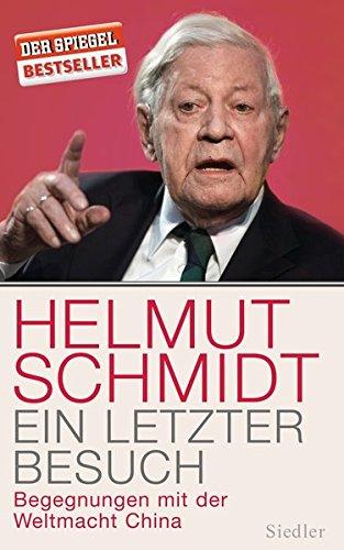 Buchseite und Rezensionen zu 'Ein letzter Besuch: Begegnungen mit der Weltmacht China' von Helmut Schmidt