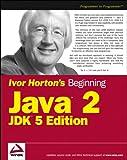 Ivor Horton's Beginning Java 2 JDK, 5th Edition