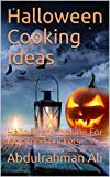 Halloween Cooking Ideas: Halloween Cooking For Kids.food baskets