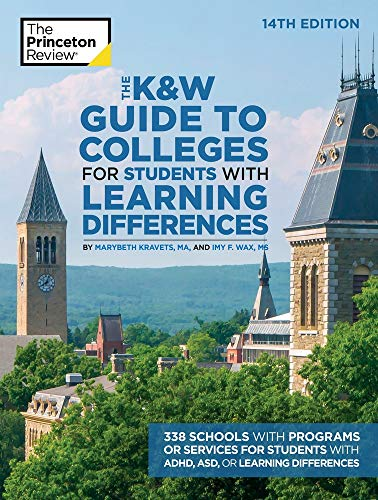 The K&W Guide to Colleges for Students with Learning Differences, 14th Edition: 338 Schools with Pro