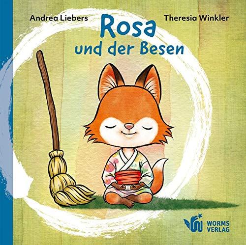 Rosa und der Besen (Edition Kimonade / Edel wie ein Kimono und erfrischend wie Limonade!)