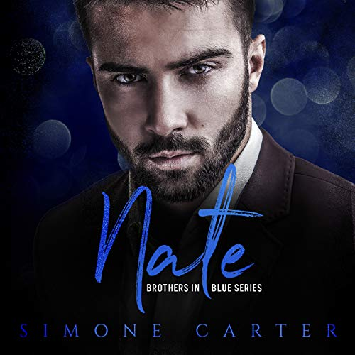 Nate     Brothers in Blue Series, Book 2              By:                                                                                                                                 Simone Carter                               Narrated by:                                                                                                                                 Lissa Blackwell                      Length: 3 hrs and 30 mins     16 ratings     Overall 4.6