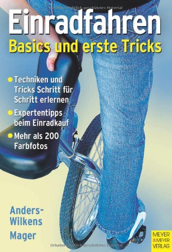 Einrad fahren: Basics und erste Tricks