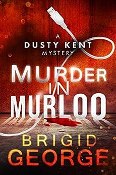 [Brigid George]のMurder in Murloo (Dusty Kent Mysteries Book 1) (English Edition)