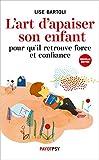 L'art d'apaiser son enfant - 15 contes métaphoriques (PR.PA.GF.DEV.PE) - Format Kindle - 12,99 €