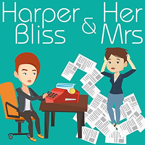 Harper Bliss & Her Mrs Podcast By Harper Bliss cover art