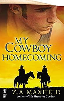 My Cowboy Homecoming by [Z.A. Maxfield]