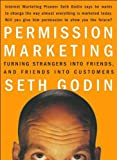 by Seth Godin Permission Marketing : Turning Strangers Into Friends And Friends Into Customers(text only)1st (First) edition[Hardcover]1999