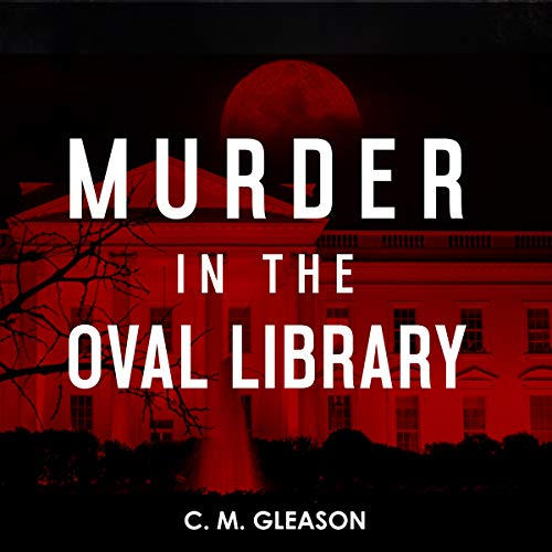 Murder in the Oval Library: Lincoln's White House Mystery Series, Book 2
