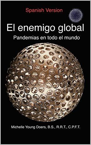 El enemigo global  : Pandemias en todo el mundo
