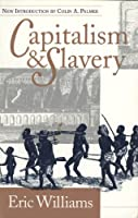 Capitalism and Slavery by Eric Williams(1994-10-14)