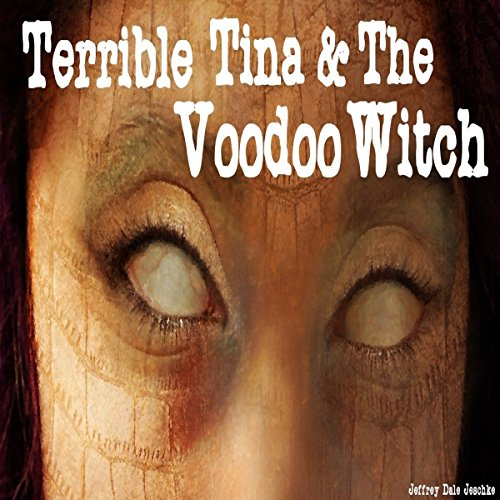Terrible Tina & the Voodoo Witch audiobook cover art