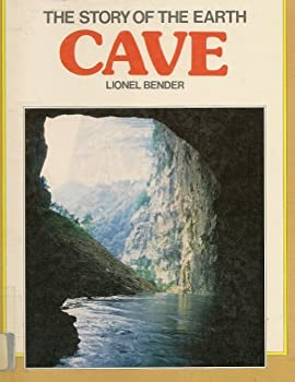 Cave (Story of the Earth) 0531108198 Book Cover