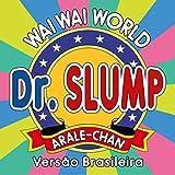 Dr. Slump Arale-Chan: Waiwai World (Versão Karaoke Pt-Br)