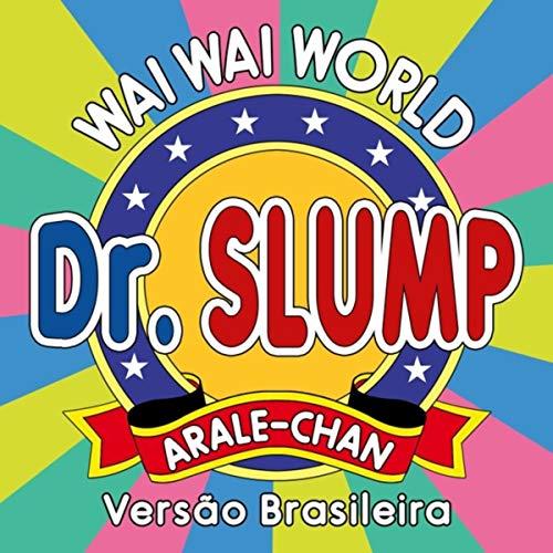 Dr. Slump Arale-Chan: Waiwai World (TV Size, Abertura Pt-Br)