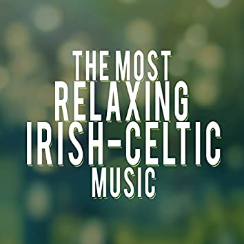 The Most Relaxing Irish-Celtic Music