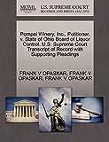 Pompei Winery, Inc., Petitioner, v. State of Ohio Board of Liquor Control. U.S. Supreme Court Transc...