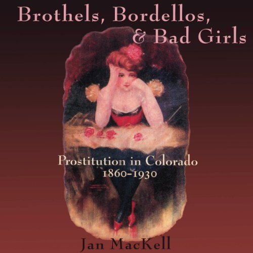 Brothels, Bordellos, and Bad Girls audiobook cover art
