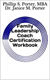 Family Leadership Coach Certification Workbook (English Edition)