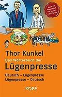 Das Woerterbuch der Luegenpresse: Deutsch - Luegenpresse, Luegenpresse - Deutsch