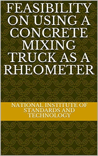 Feasibility on Using a Concrete Mixing Truck as a Rheometer (English Edition)