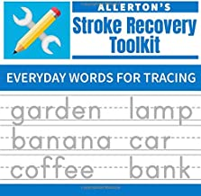 Stroke Recovery Toolkit: Everyday Words for Tracing: Print Handwriting Workbook for Adults (Allerton's Stroke Recovery Toolkit)