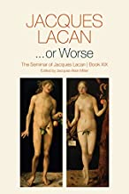 ...or Worse: The Seminar of Jacques Lacan