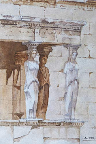 Notebook: The Caryatid Porch of the Erechtheion at the Acropolis in Athens, Greece | Pretty Handmade Watercolor Painting Artwork | Stylish Blank Lined ... College Ruled Composition Journal to Write in