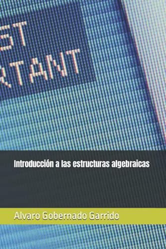 Introducción a las estructuras algebraicas
