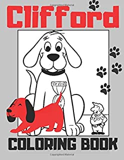 Clifford: the Big Red Dog coloring book for Adult Teen or Kids Coloring Book 8.5 X 11 Inches - 40 Pages
