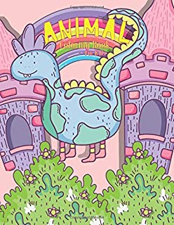 Animal Coloring Books for Kids: Fantastic Dragon Creature With Castle and Rainbow, Cute Animals, Girls&Boy, Easy Pages for...
