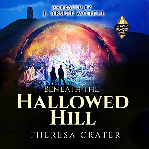 Beneath the Hallowed Hill Audiobook By Theresa Crater cover art
