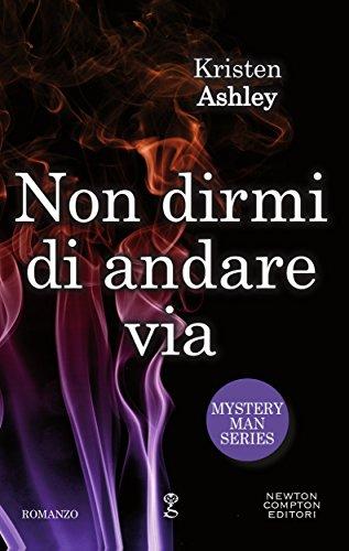 Non dirmi di andare via (Mystery Man Series Vol. 4)