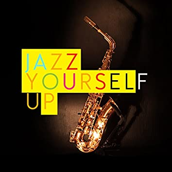 Jazz Yourself Up