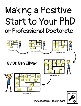 Making a Positive Start to Your PhD: or Professional Doctorate (1st Year PhD) by [Dr. Ben Ellway]