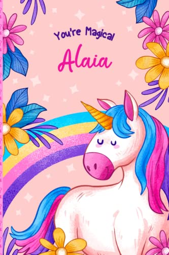 Alaia: Personalized Unicorn Journal and Sketchbook for Girls: Blank & Journal Paper for Journaling Drawing, Doodling or Learning to Draw (Sketch Books For Kids)