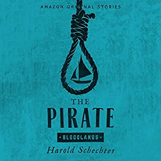 The Pirate                   Written by:                                                                                                                                 Harold Schechter                               Narrated by:                                                                                                                                 Steven Weber                      Length: 1 hr and 28 mins     1 rating     Overall 5.0
