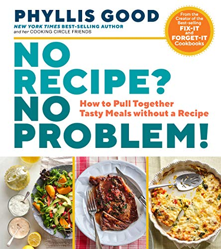 No Recipe? No Problem!: How to Pull Together Tasty Meals without a Recipe (English Edition)