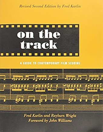On the Track: A Guide to Contemporary Film Scoring by Fred Karlin Rayburn Wright(2004-01-10)